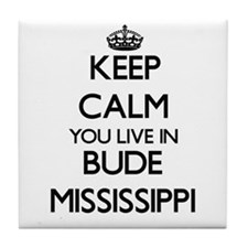 Keep calm you live in Bude Mississipp Tile Coaster