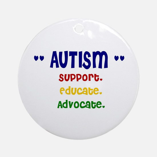 Support. Educate. Advocate. Round Ornament