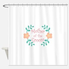 Mother of the Groom Shower Curtain