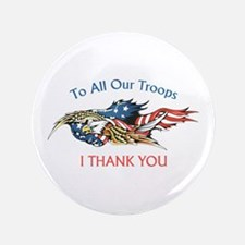"I THANK OUR TROOPS 3.5"" Button"