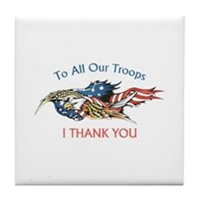 I THANK OUR TROOPS Tile Coaster