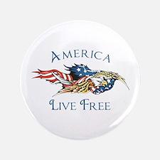 """AMERICA LIVE FREE 3.5"""" Button"""