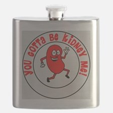 You Gotta Be Kidney Me Flask