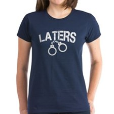 Laters Handcuffs Tee