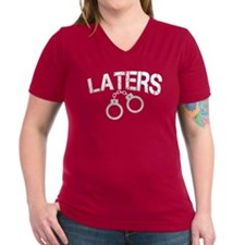 Laters Handcuffs Shirt