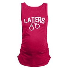 Laters Handcuffs Maternity Tank Top