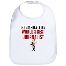 My Grandpa Is The Worlds Best Journalist Bib