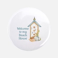 """WELCOME TO MY BEACH HOUSE 3.5"""" Button"""