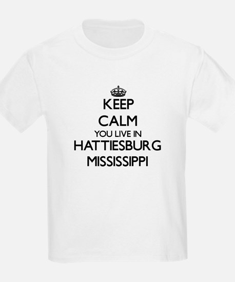 Keep calm you live in Hattiesburg Mississi T-Shirt