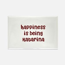 happiness is being Katarina Rectangle Magnet