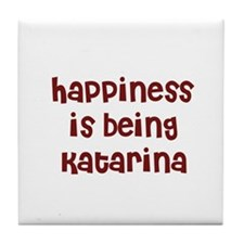 happiness is being Katarina Tile Coaster