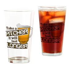Take a Pitcher it Will Last Longer Drinking Glass