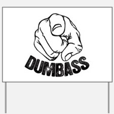 Dumbass Yard Sign