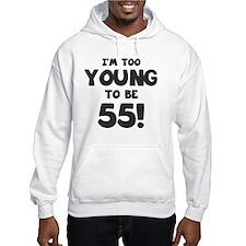 55th Birthday Humor Hoodie