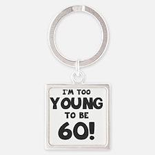 60th Birthday Humor Square Keychain