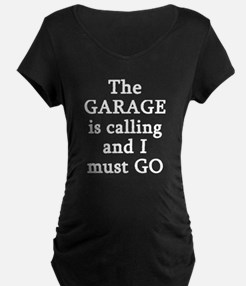The Garage Is Calling I Mus T-Shirt