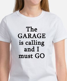 The Garage Is Calling I Must Go Tee