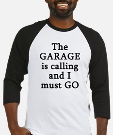 The Garage Is Calling I Must Go Baseball Jersey