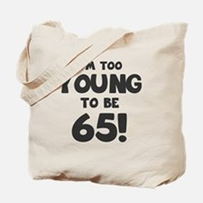 65th Birthday Humor Tote Bag