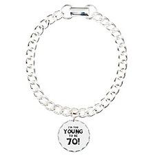 70th Birthday Humor Bracelet