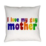I Love My Gay Mother Everyday Pillow