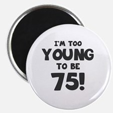 75th Birthday Humor Magnet