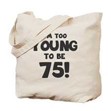 75th Birthday Humor Tote Bag