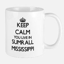 Keep calm you live in Sumrall Mississippi Mugs