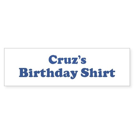 Crus birthday shirt Bumper Sticker