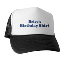 Brice birthday shirt Trucker Hat