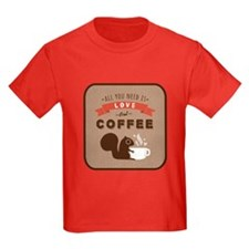All You Need is Love and Coffee T