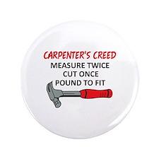 "Carpenter's Creed 3.5"" Button"