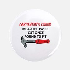 "Carpenter's Creed 3.5"" Button"