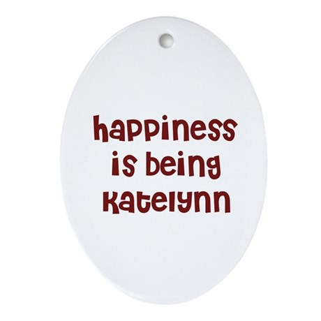happiness is being Katelynn Oval Ornament
