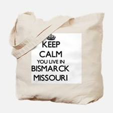 Keep calm you live in Bismarck Missouri Tote Bag