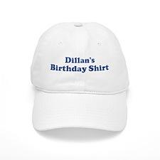 Dillan birthday shirt Baseball Cap