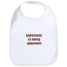 happiness is being Katelynn Bib