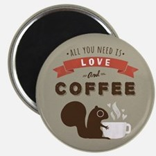All You Need is Love and Coffee Magnet