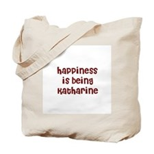 happiness is being Katharine Tote Bag