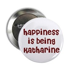 happiness is being Katharine Button