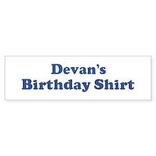 Devan birthday shirt Bumper Bumper Sticker