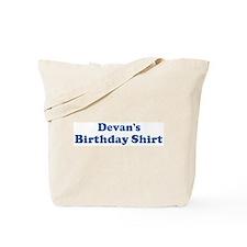 Devan birthday shirt Tote Bag