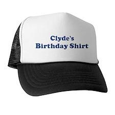 Clyde birthday shirt Trucker Hat