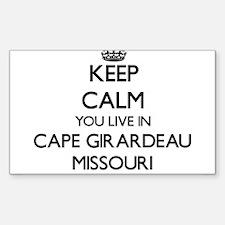 Keep calm you live in Cape Girardeau Misso Decal