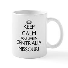 Keep calm you live in Centralia Missouri Mugs
