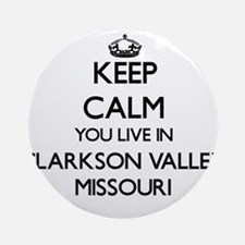 Keep calm you live in Clarkson Va Ornament (Round)