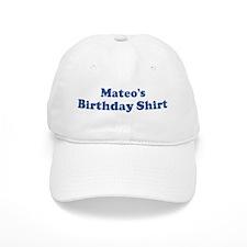 Mateo birthday shirt Baseball Cap