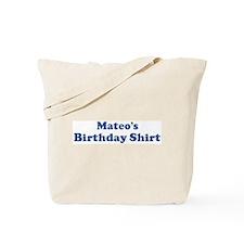 Mateo birthday shirt Tote Bag