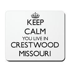 Keep calm you live in Crestwood Missouri Mousepad