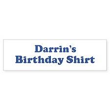 Darrin birthday shirt Bumper Car Sticker